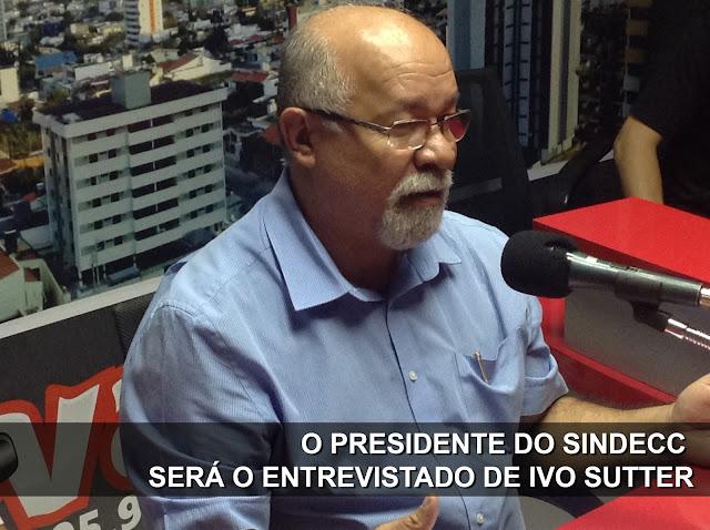 hoje-as-11h-o-presidente-do-sindecc-sera-o-entrevistado-de-ivo-sutter
