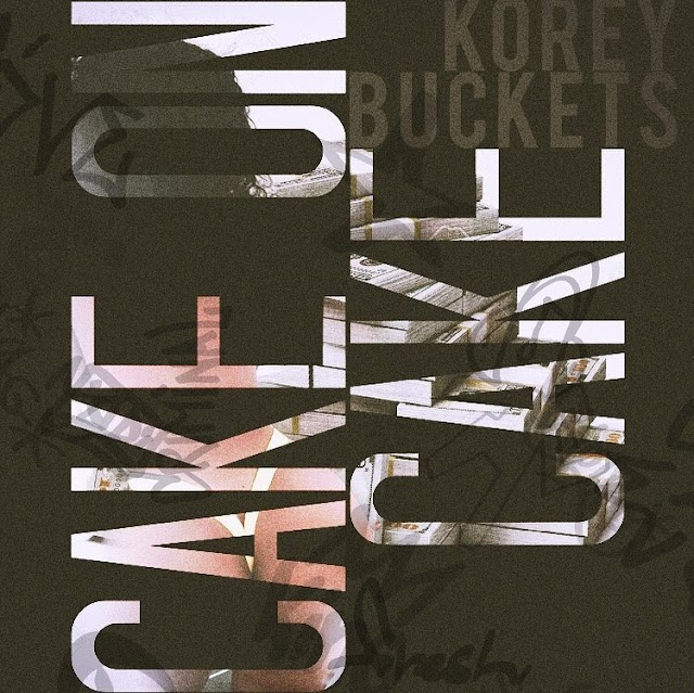 "Listen to ""Cake on Cake"" song by Korey Buckets (((AUDIO)))"
