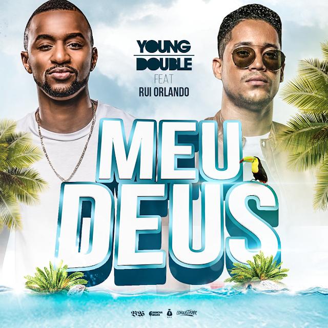 Young Double Feat. Rui Orlando - Meus Deus