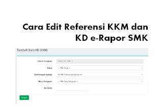 Cara Edit Referensi KKM dan KD e-Rapor SMK