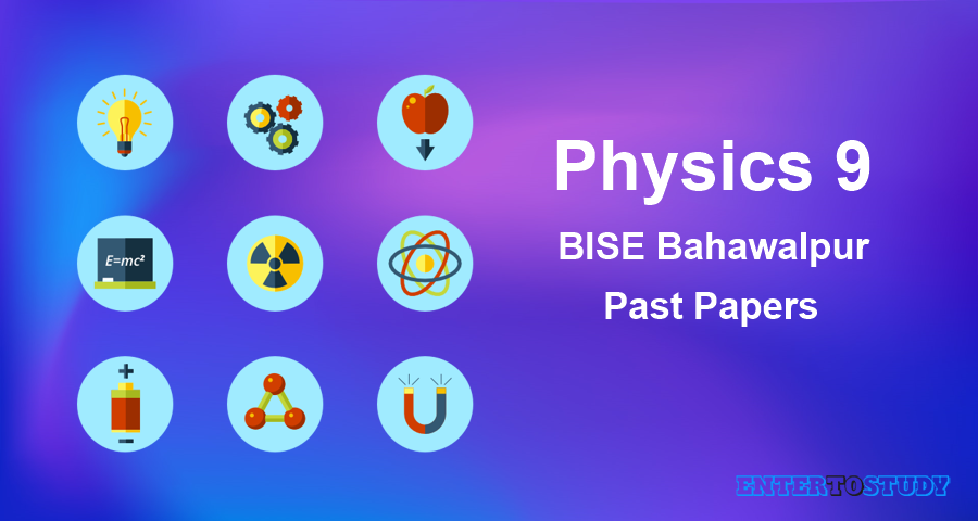 Bahawalpur Board 9th Class Physics Past Papers