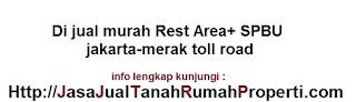 Di jual murah rest area+spbu jakarta-merak toll road