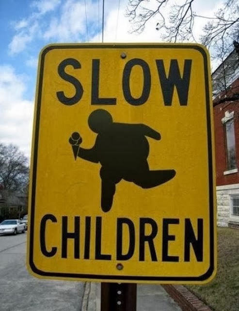 Funny Slow Fat Obese Children Sign Joke Picture