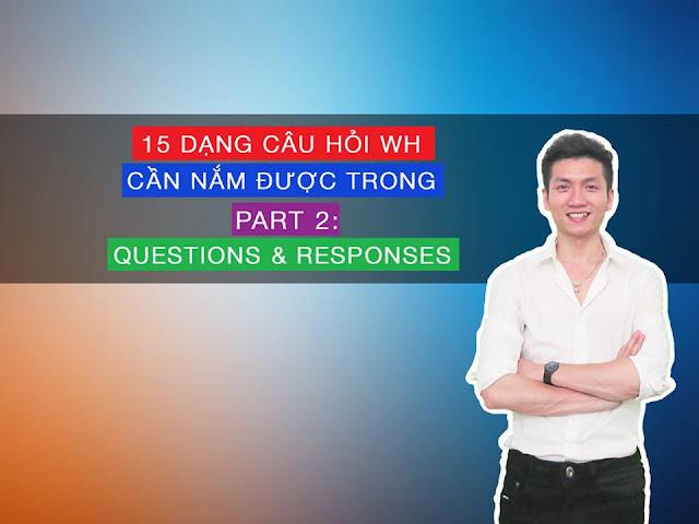15 dạng câu hỏi WH-question cần chú ý trong đề thi TOEIC Part 2