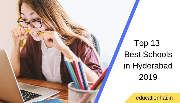 Top 13 Best Schools in Hyderabad 2019