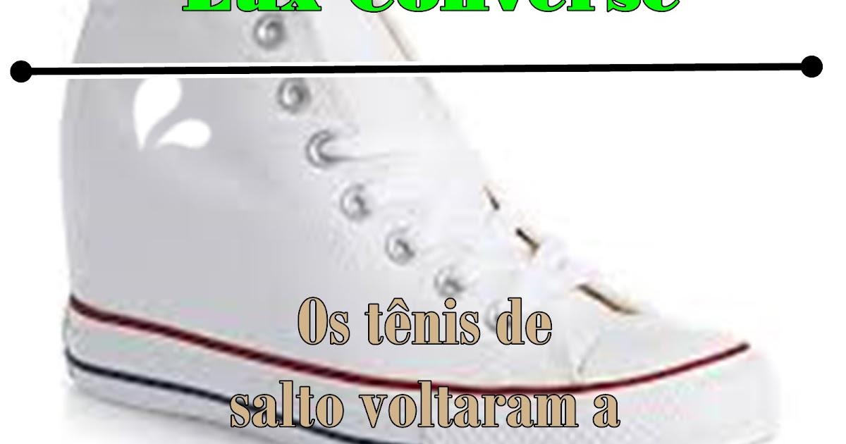ad6b9860267 Karol Siqueira  Fashion sharps  All star de salto  (Chuck Taylor Lux  Converse)