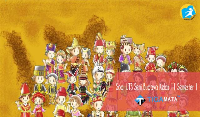 65 Contoh Soal UTS Seni Budaya Kelas 11 Semester 1 Kurikulum 2013 dan Jawabannya