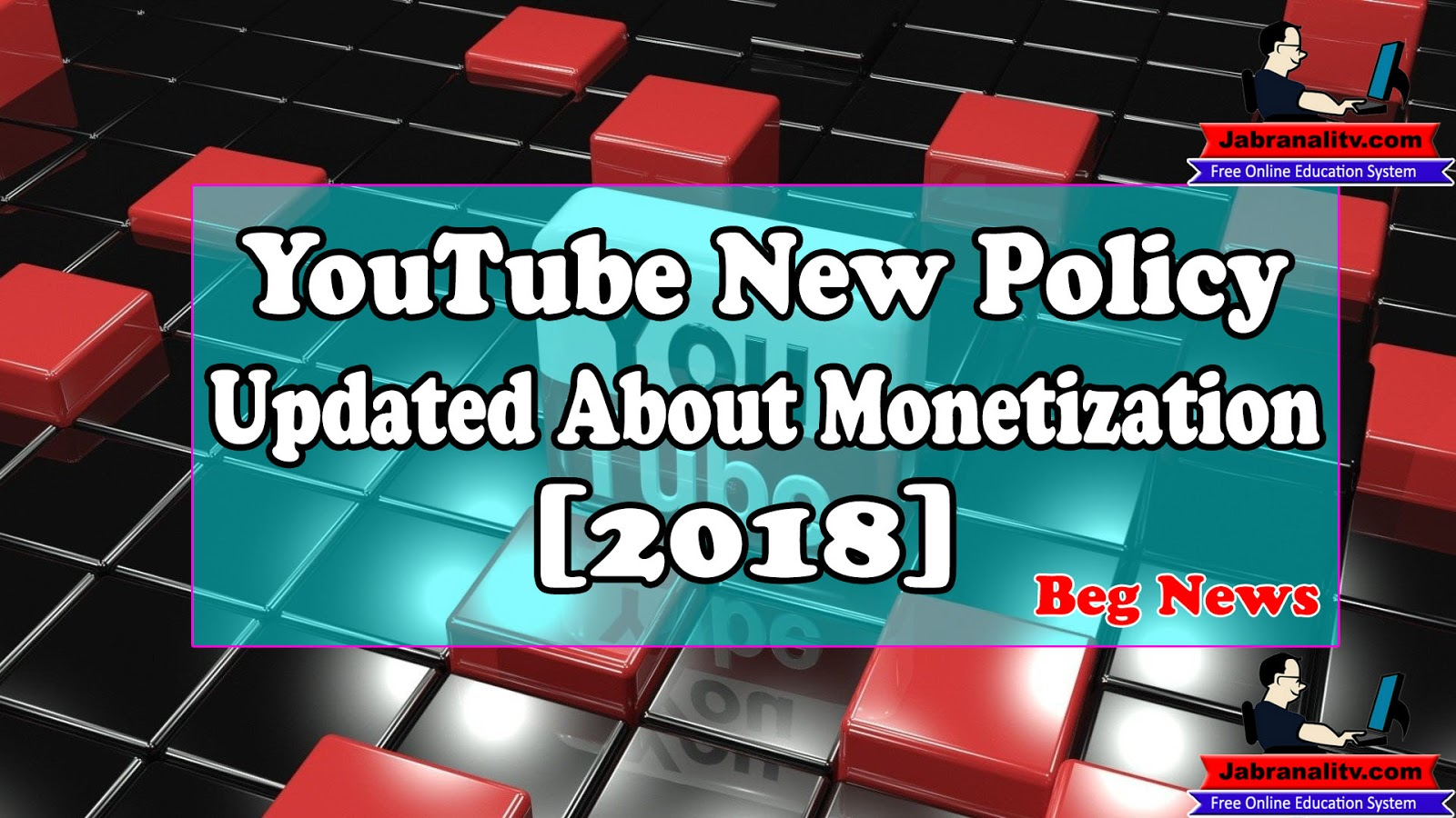 New YouTube Policy Updated About Monetization 2018