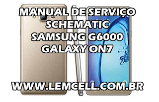 Esquema Elétrico Smartphone Celular Samsung Galaxy On7 SM G6000 Manual de Serviço Service Manual schematic Diagram Cell Phone Smartphone Samsung Galaxy On7 SM G6000