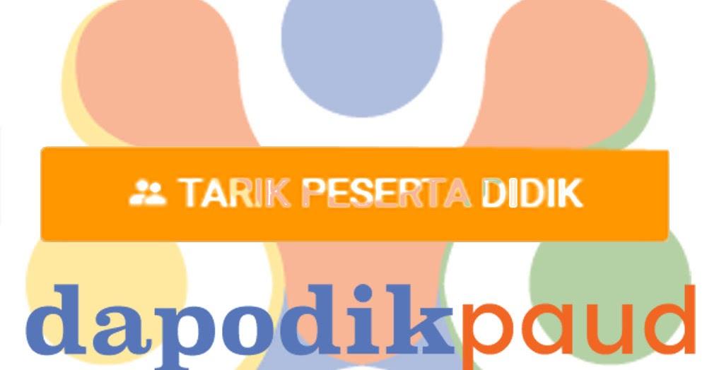 Cara Tarik Peserta Didik Kelas 1 SD dari Dapodik Paud/TK ...