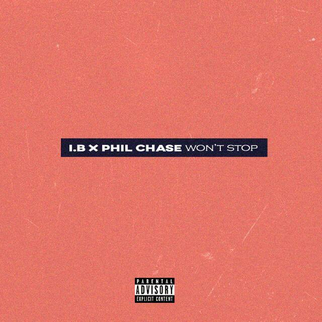 I.B ft Phil Chase -Wont Stop