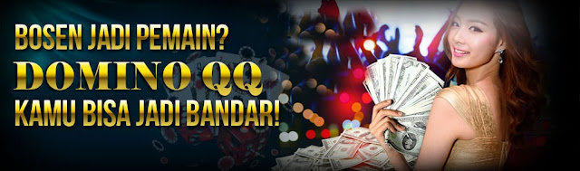 Agen Poker Online Indonesia DominoQQ