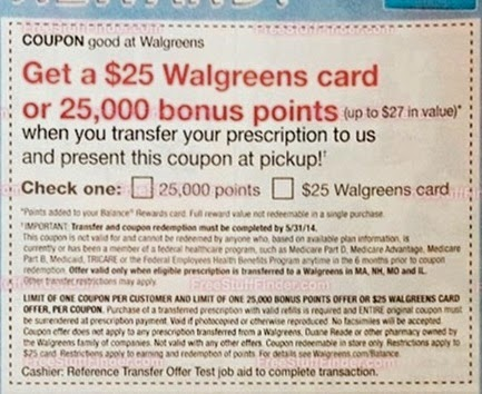 Just transfer a prescription to Walgreens Pharmacy to get a $25 Walgreens gift card. You must sign in or register for a free account to participate in this Walgreens $25 Prescription Transfer Promo for Walgreens Pharmacy. The purchase of a transferred prescription is required and a coupon must be presented at prescription payment.