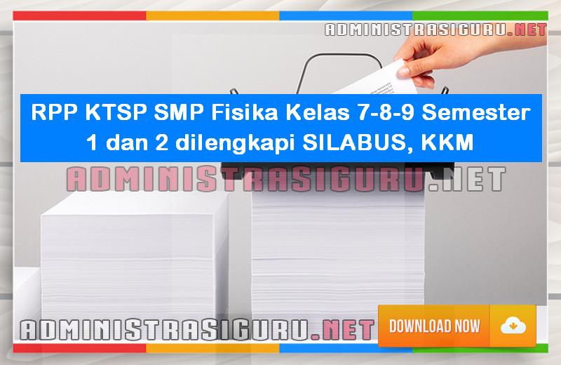 RPP KTSP SMP Fisika Kelas 7-8-9 Semester 1 dan 2 dilengkapi SILABUS, KKM