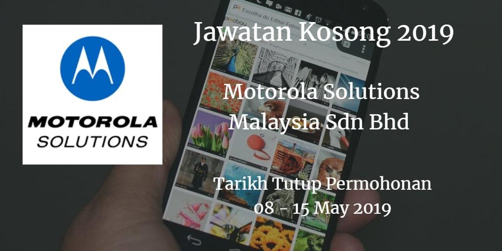 Jawatan Kosong Motorola Solutions Malaysia Sdn Bhd 08 - 15 May 2019