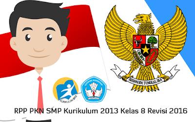 Download RPP PKN SMP Kurikulum 2013 Kelas 8 Revisi 2016