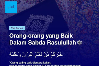 Orang-orang yang Baik dalam Sabda Rasulullah Shalallahu 'Alaihi Wasallam