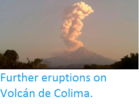 http://sciencythoughts.blogspot.co.uk/2016/12/further-eruptions-on-volcan-de-colima.html