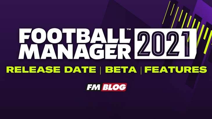 Football Manager 2021 - Release Date | Beta | New Features