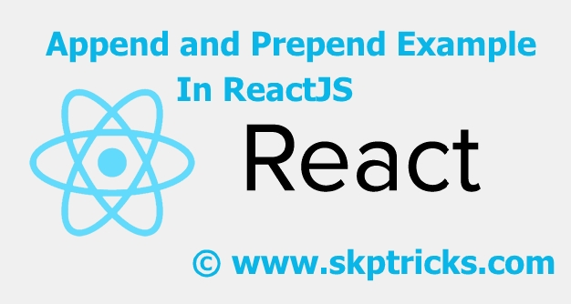 Append Or Prepend HTML Using ReactJS | SKPTRICKS