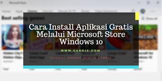 Cara Install Aplikasi Gratis Melalui Microsoft Store Windows 10