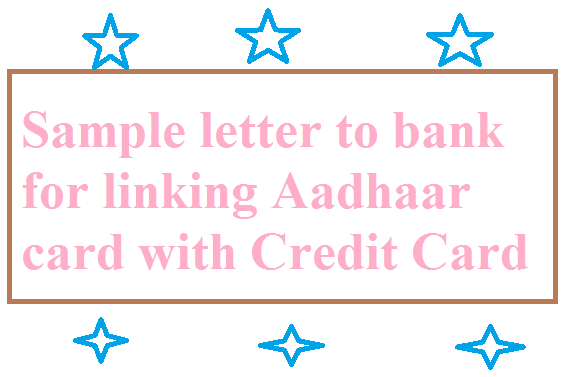 Sample letter to bank for linking Aadhaar card with Credit
