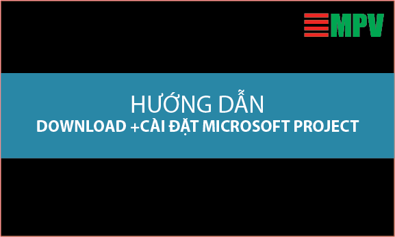 huong dan download, cài dat project 2010, 2013