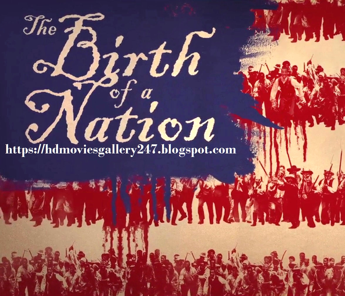 The Birth Of A Nation 2016 Full Hd Movie Watch Free Download