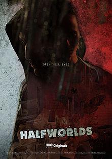 Halfworlds Season 1 2015 Full Episode 1-8 [END] WEB-DL