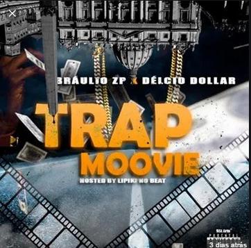 Bráulio Zp Feat.  Délcio Dollar - Trap Movie (Rap) Download Mp3