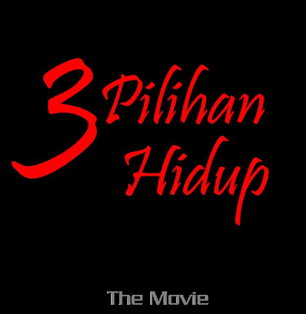 Download Film 3 Pilihan Hidup (2016) Bluray Full Movie