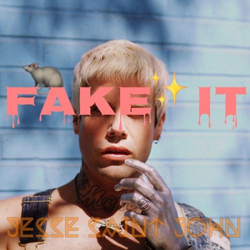 "Jesse Saint John Unveils New Single ""FAKE IT"""