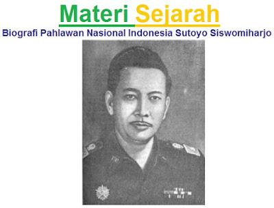 Materi Sejarah : Biografi Pahlawan Nasional Indonesia Sutoyo Siswomiharjo