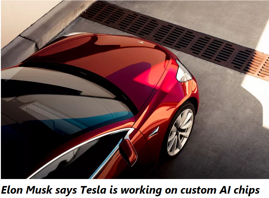 Elon Musk says Tesla is working on custom AI chips