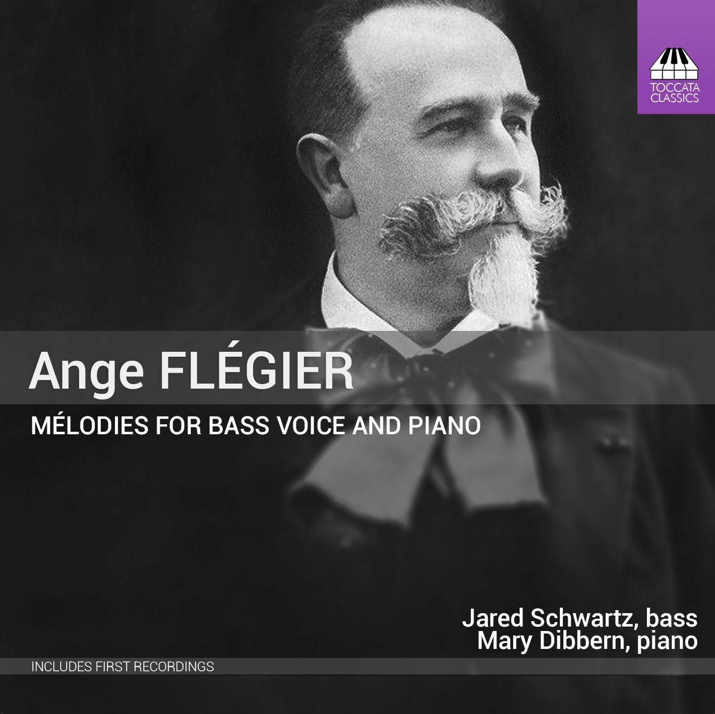 IN REVIEW: Ange Flégier - MÉLODIES POUR VOIX BASSE ET PIANO (Toccata Classics TOCC 0306)
