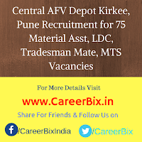 Central AFV Depot Kirkee, Pune Recruitment for 75 Material Asst, LDC, Tradesman Mate, MTS Vacancies