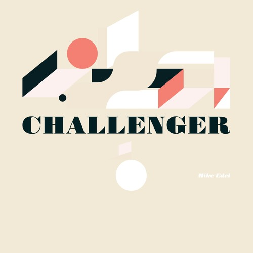 "Mike Edel Unveils ""Challenger"" Music Video"