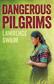 Dangerous Pilgrims by Lawrence Swaim