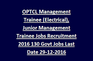 OPTCL Management Trainee (Electrical), Junior Management Trainee Jobs Recruitment Notification 2016 130 Govt Jobs Last Date 29-12-2016