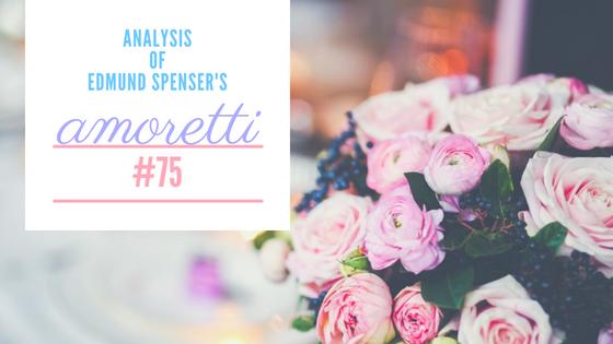 Amoretti #75 by Edmund Spenser- Analysis