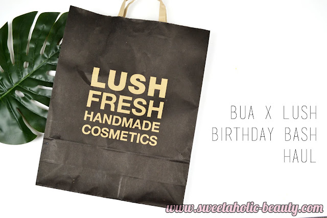 BUA x Lush Birthday Bash Haul - Sweetaholic Beauty