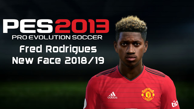 PES 2013 Fred (Manchester United) New Face 2018/19
