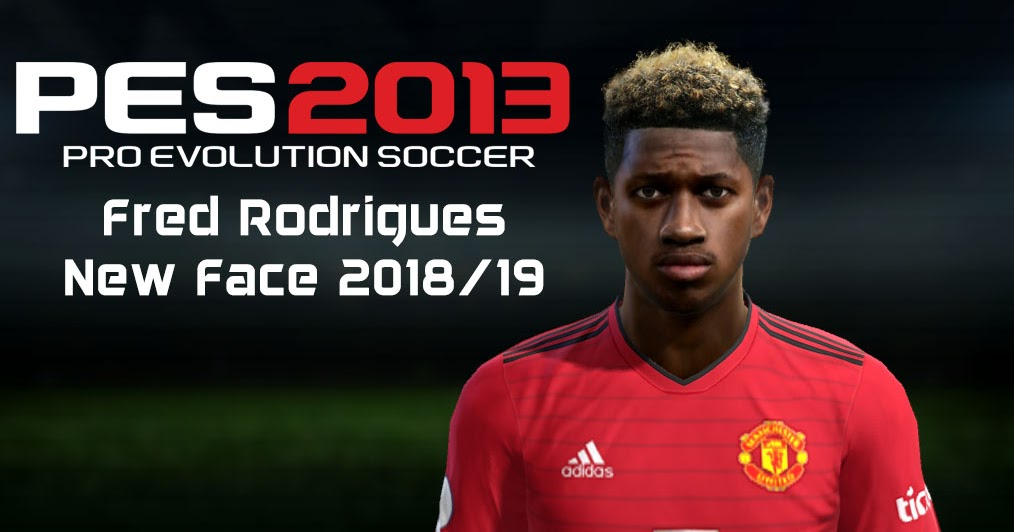 3dc417bc7ea PES 2013 Fred (Manchester United) New Face 2018 19 - Micano4u