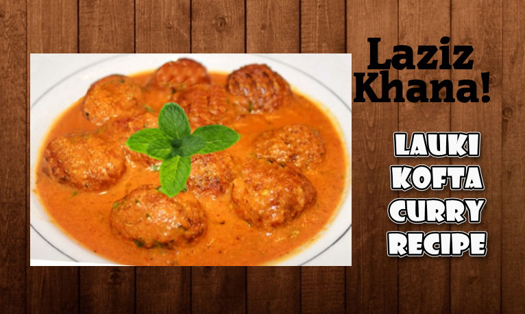 Lauki Kofta Recipe in Roman English - Lauki Kofta Banane ka Tarika