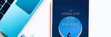 The Loneliest Girl In The Universe : Sebuah Fiksi Tentang Bertahan Hidup Meski Sendiri