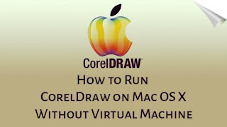 How to Run CorelDraw on Mac OS X Without Virtual Machine