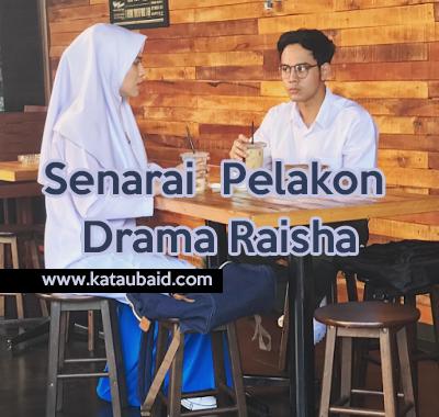 Senarai Pelakon Drama Raisha