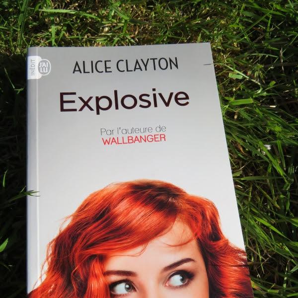 Explosive, tome 1 de Alice Clayton