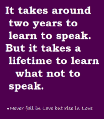 It Takes Around Two Years To Learn To Speak But It Takes A Lifetime
