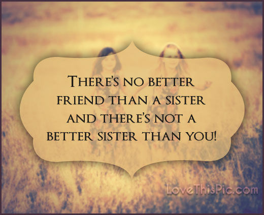 there is no better sister than you
